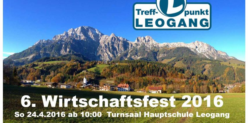 6. Leoganger Wirtschaftsfest Treffpunkt Leogang 2016